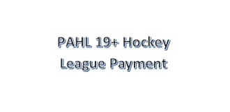 PAHL 19+ Hockey League Payment